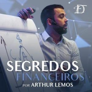 Arthur Lemos #104 – 4 Alicerces para Investir