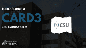 CARD3: descubra tudo sobre as ações da CSU CardSystem