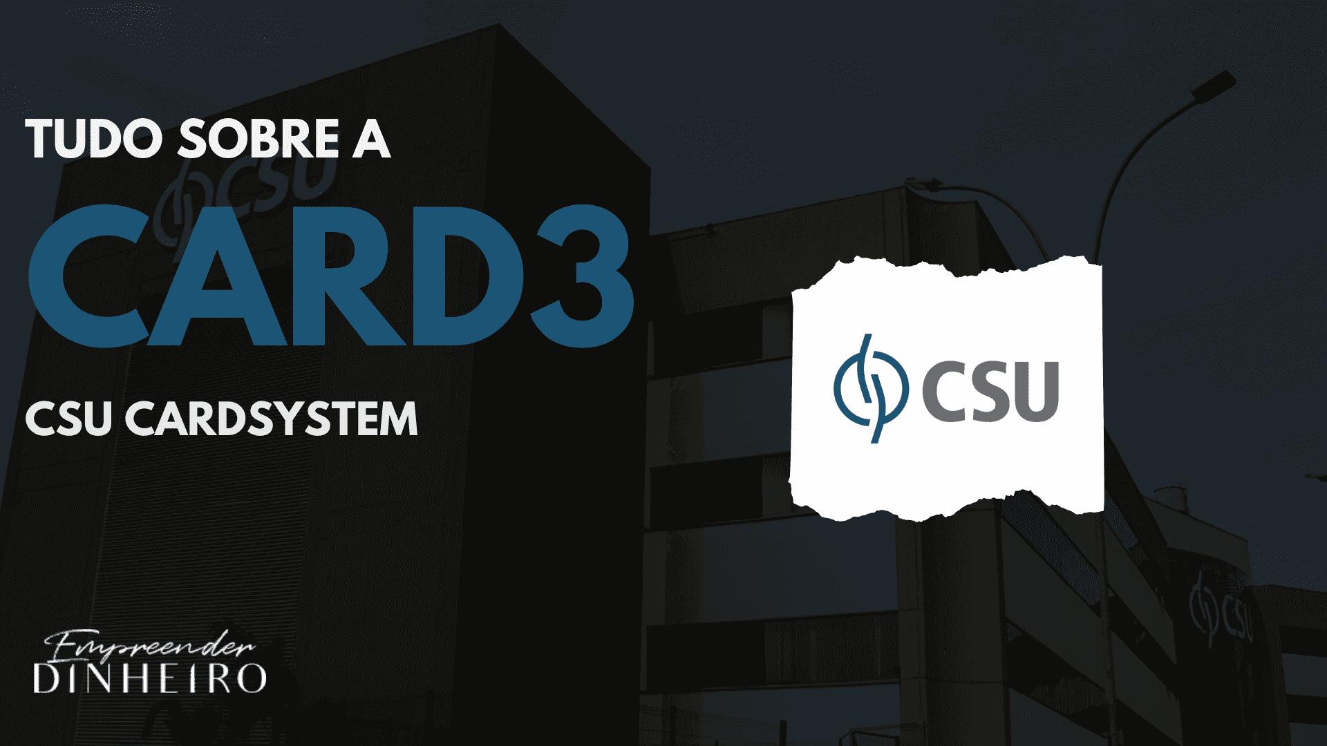 CSU CARDSYSTEM CARD3 INVESTIMENTOS