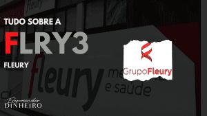 FLRY3: descubra tudo sobre as ações da Fleury!
