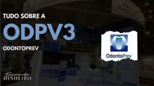 ODPV3: descubra tudo sobre as ações da Odontoprev!