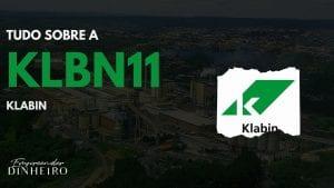 KLBN11: descubra tudo sobre as ações da Klabin!