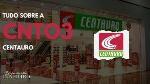 CNTO3: entenda tudo sobre as ações da Centauro!