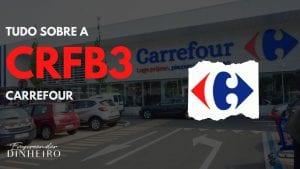 CRFB3: vale a pena investir nas ações do Carrefour?