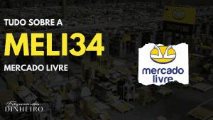 Mercado Livre (MELI34): descubra tudo sobre essas ações!