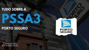 PSSA3: tudo sobre as ações da Porto Seguro!