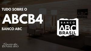 ABCB4: vale a pena investir no Banco ABC?