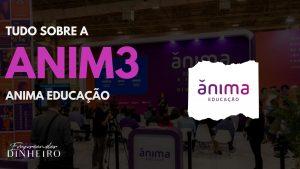 ANIM3: como investir na Anima Educação?