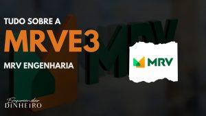 MRVE3: vale a pena investir na MRV?