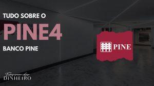 PINE4: como lucrar com ações do Banco Pine?