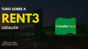 RENT3: saiba tudo sobre as ações da Localiza!